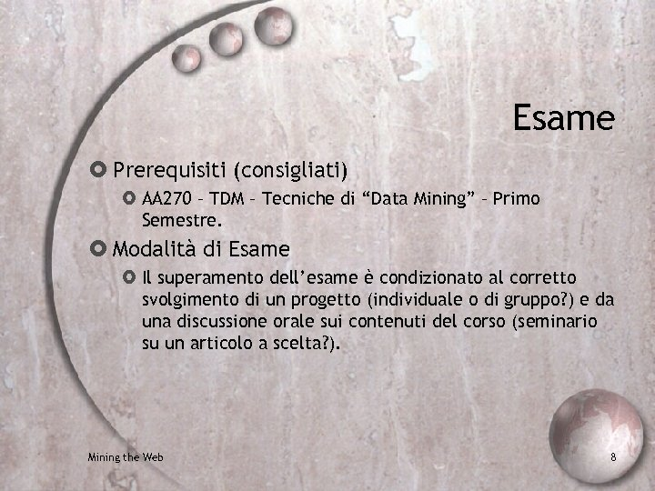 "Esame Prerequisiti (consigliati) AA 270 – TDM – Tecniche di ""Data Mining"" – Primo"