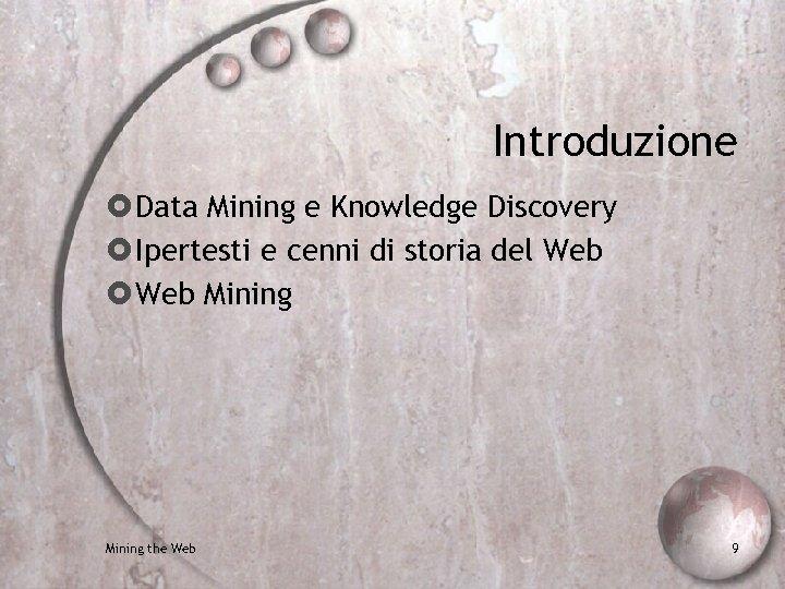 Introduzione Data Mining e Knowledge Discovery Ipertesti e cenni di storia del Web Mining