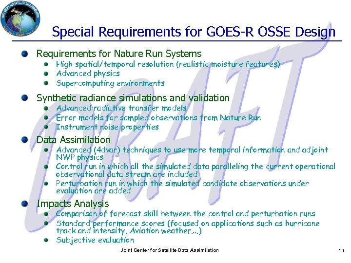 Special Requirements for GOES-R OSSE Design Requirements for Nature Run Systems High spatial/temporal resolution