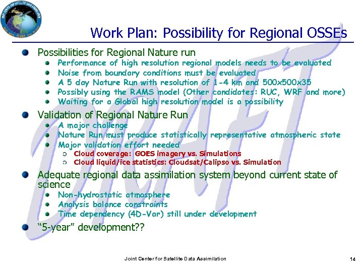 Work Plan: Possibility for Regional OSSEs Possibilities for Regional Nature run Performance of high