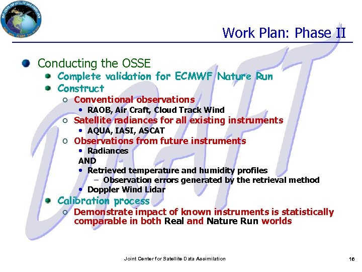 Work Plan: Phase II Conducting the OSSE Complete validation for ECMWF Nature Run Construct