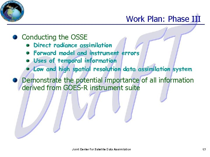 Work Plan: Phase III Conducting the OSSE Direct radiance assimilation Forward model and instrument