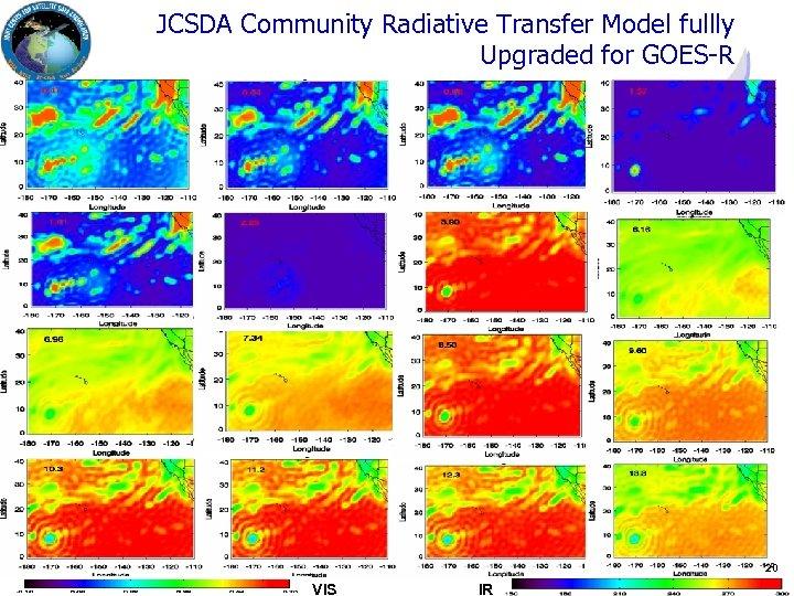 JCSDA Community Radiative Transfer Model fullly Upgraded for GOES-R Joint Center for Satellite Data