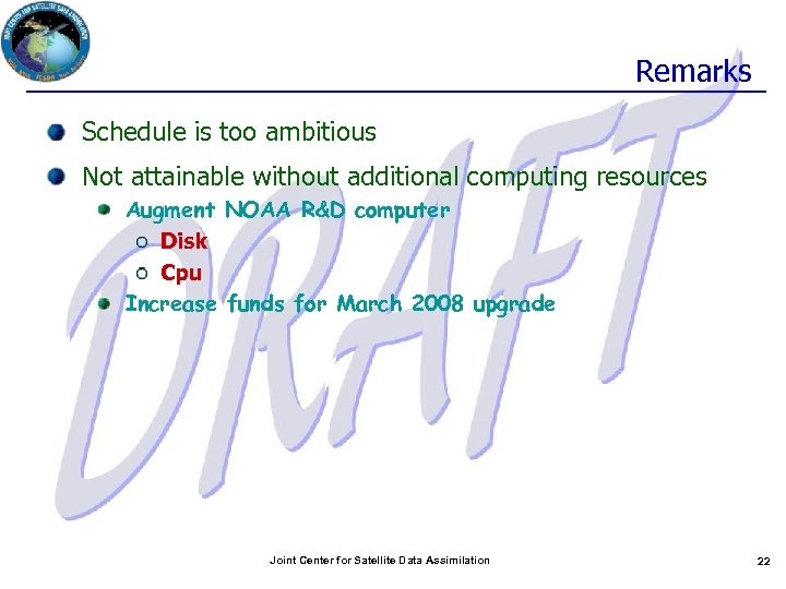 Remarks Schedule is too ambitious Not attainable without additional computing resources Augment NOAA R&D