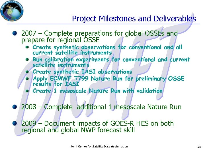 Project Milestones and Deliverables 2007 – Complete preparations for global OSSEs and prepare for