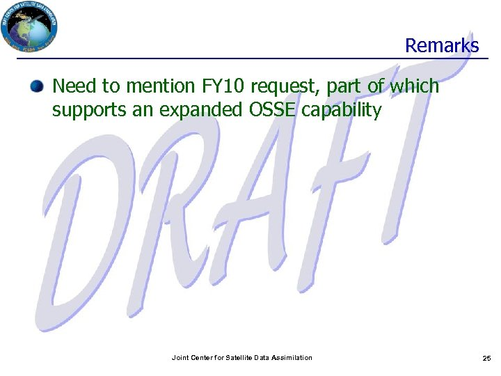 Remarks Need to mention FY 10 request, part of which supports an expanded OSSE
