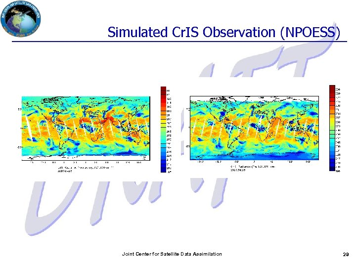 Simulated Cr. IS Observation (NPOESS) Joint Center for Satellite Data Assimilation 29