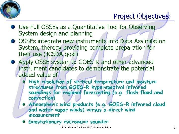 Project Objectives: Use Full OSSEs as a Quantitative Tool for Observing System design and