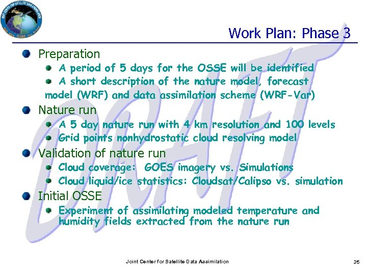 Work Plan: Phase 3 Preparation A period of 5 days for the OSSE will