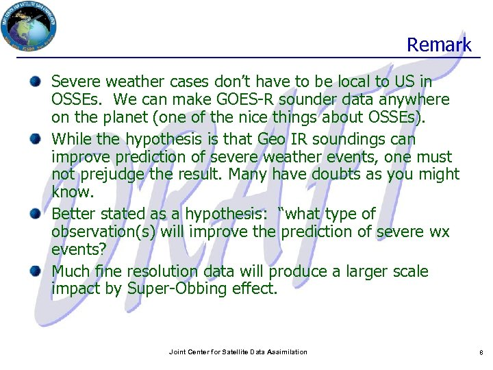 Remark Severe weather cases don't have to be local to US in OSSEs. We
