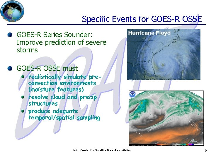 Specific Events for GOES-R OSSE GOES-R Series Sounder: Improve prediction of severe storms GOES-R