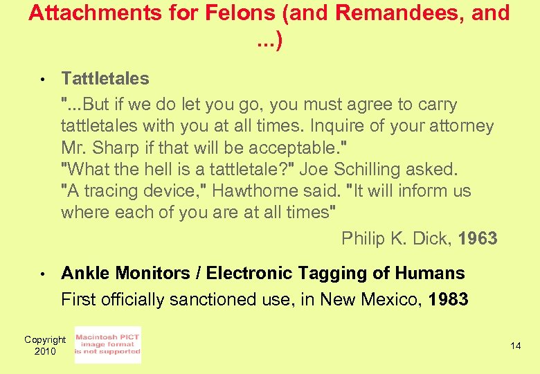 Attachments for Felons (and Remandees, and. . . ) • Tattletales