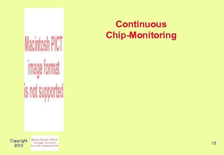 Copyright 2010 Continuous Chip-Monitoring 15