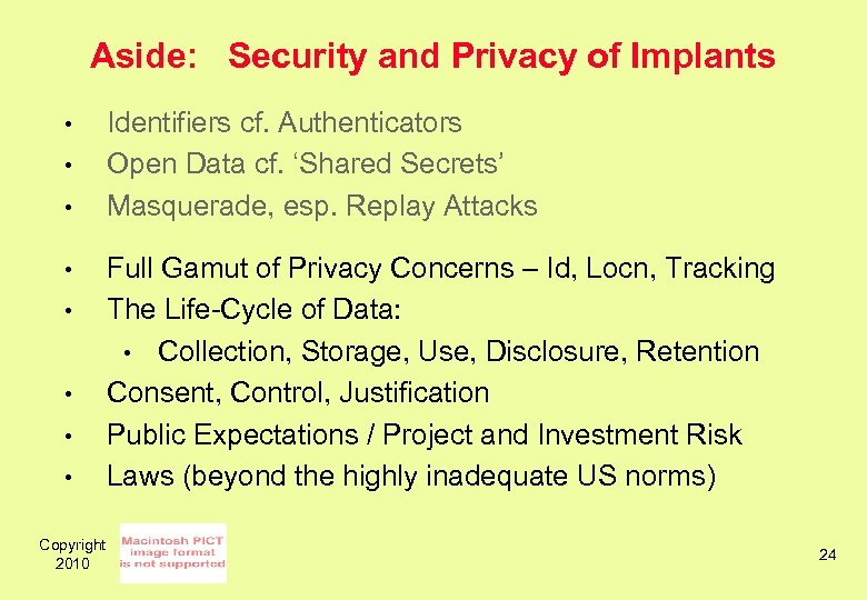 Aside: Security and Privacy of Implants • • Copyright 2010 Identifiers cf. Authenticators Open