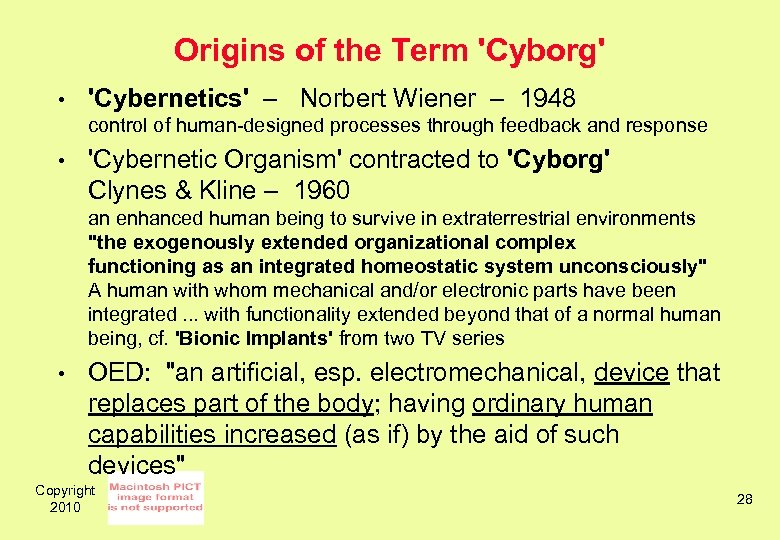 Origins of the Term 'Cyborg' • 'Cybernetics' – Norbert Wiener – 1948 control of
