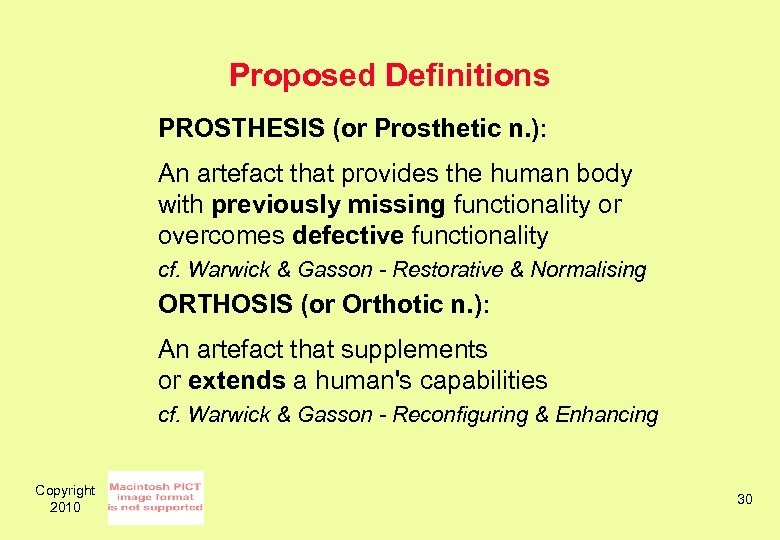 Proposed Definitions PROSTHESIS (or Prosthetic n. ): An artefact that provides the human body