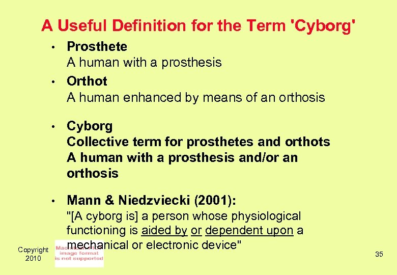 A Useful Definition for the Term 'Cyborg' • • Prosthete A human with a