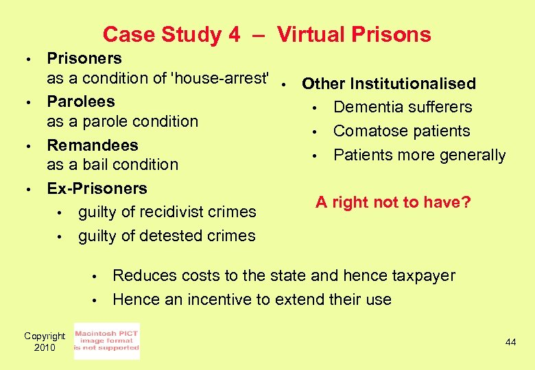 Case Study 4 – Virtual Prisons • • Prisoners as a condition of 'house-arrest'