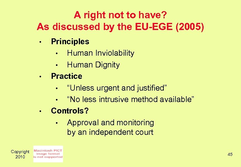 A right not to have? As discussed by the EU-EGE (2005) • • •