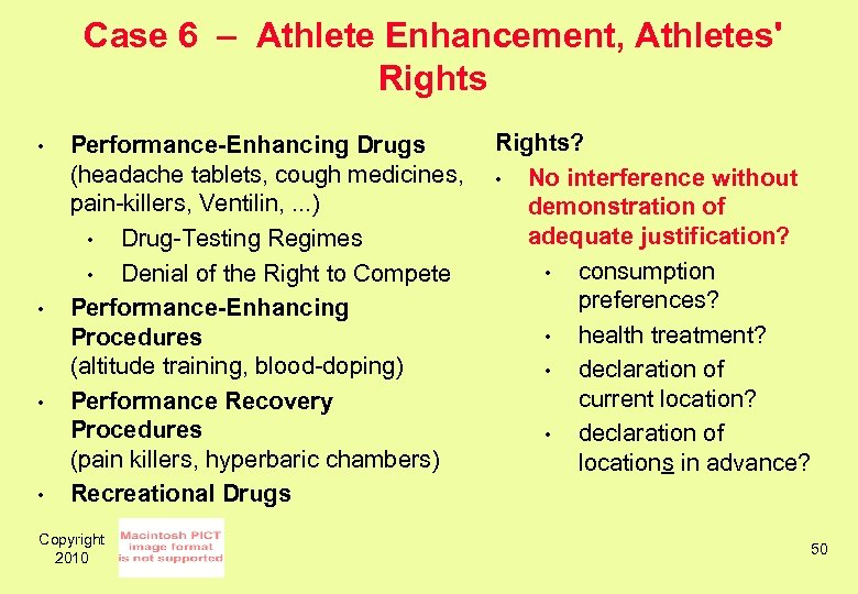 Case 6 – Athlete Enhancement, Athletes' Rights • • Performance-Enhancing Drugs (headache tablets, cough