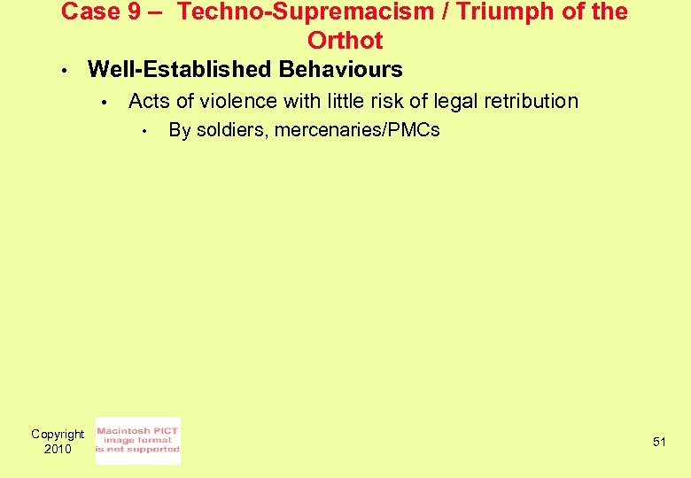 Case 9 – Techno-Supremacism / Triumph of the Orthot • Well-Established Behaviours • Acts
