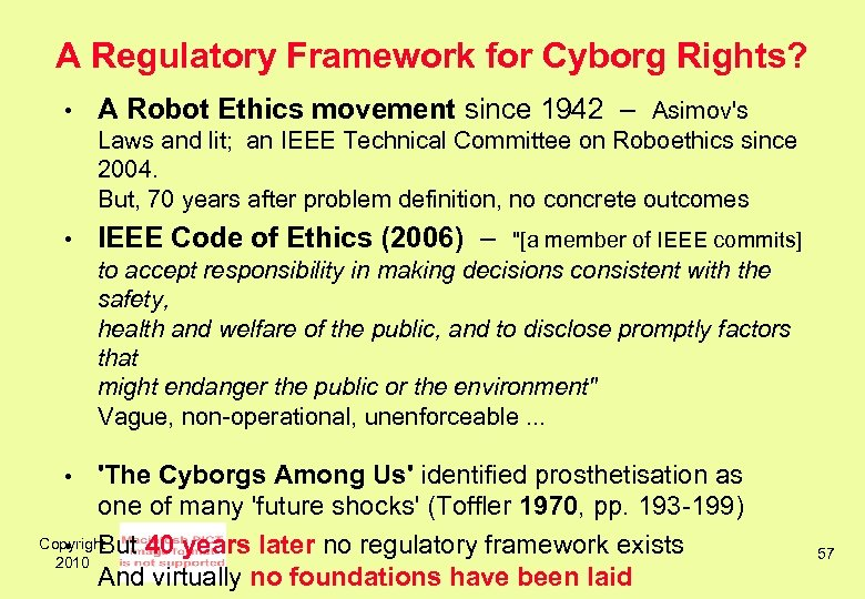 A Regulatory Framework for Cyborg Rights? • A Robot Ethics movement since 1942 –