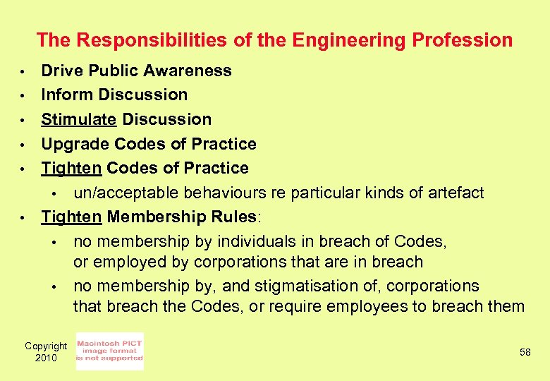 The Responsibilities of the Engineering Profession • • • Drive Public Awareness Inform Discussion