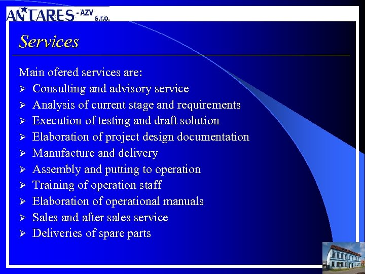 Services Main ofered services are: Ø Consulting and advisory service Ø Analysis of current