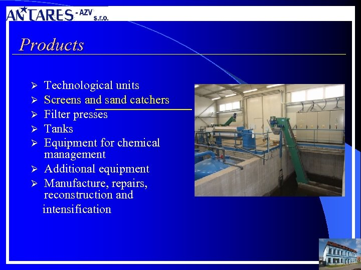 Products Technological units Screens and sand catchers Filter presses Tanks Equipment for chemical management