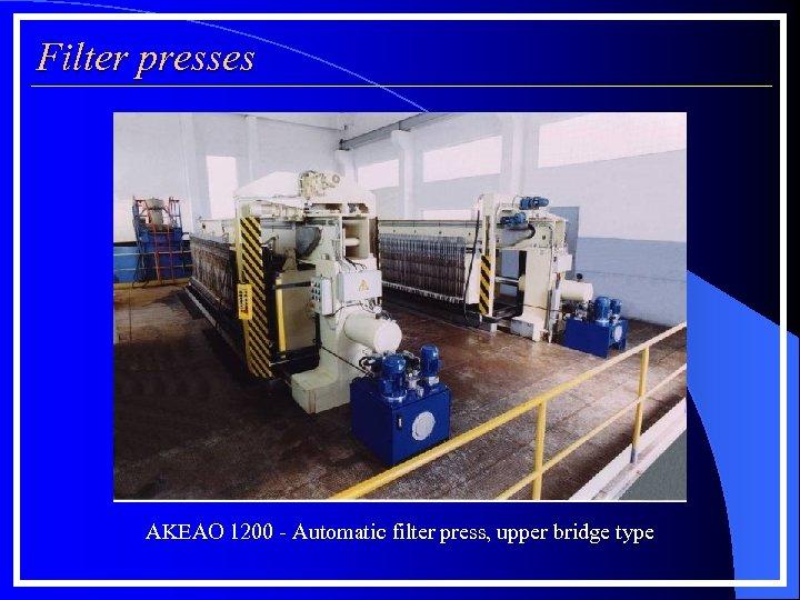 Filter presses AKEAO 1200 - Automatic filter press, upper bridge type