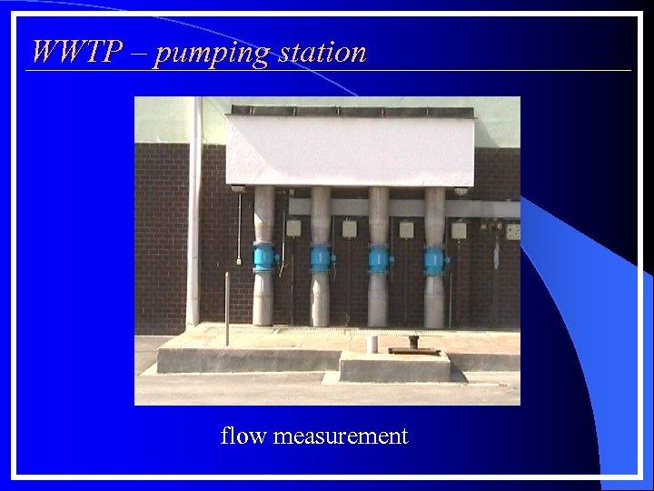 WWTP – pumping station flow measurement