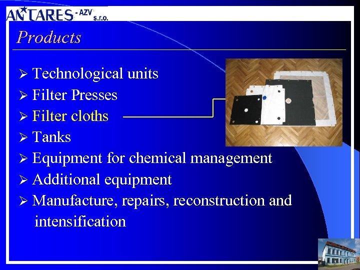 Products Ø Technological units Ø Filter Presses Ø Filter cloths Ø Tanks Ø Equipment