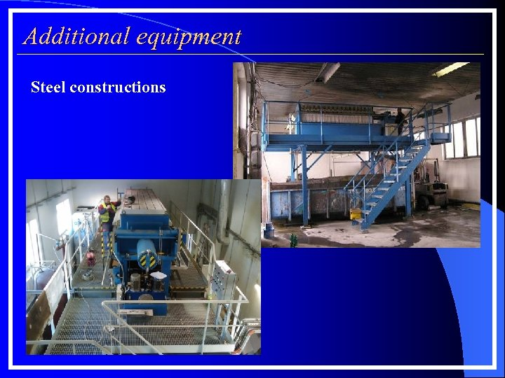 Additional equipment Steel constructions