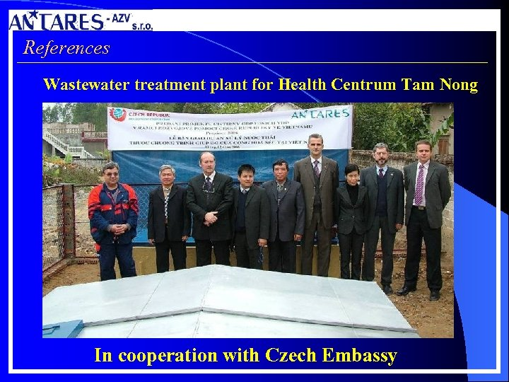 References Wastewater treatment plant for Health Centrum Tam Nong In cooperation with Czech Embassy
