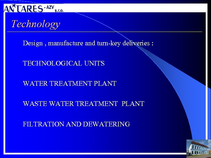 Technology Design , manufacture and turn-key deliveries : TECHNOLOGICAL UNITS WATER TREATMENT PLANT WASTE
