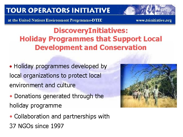 at the United Nations Environment Programme-DTIE www. toinitiative. org Discovery. Initiatives: Holiday Programmes that