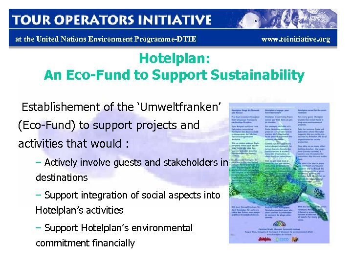 at the United Nations Environment Programme-DTIE www. toinitiative. org Hotelplan: An Eco-Fund to Support