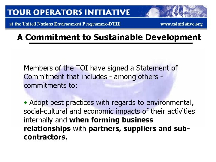 at the United Nations Environment Programme-DTIE www. toinitiative. org A Commitment to Sustainable Development