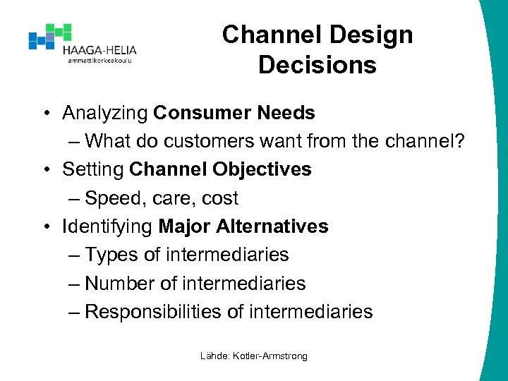 Channel Design Decisions • Analyzing Consumer Needs – What do customers want from the