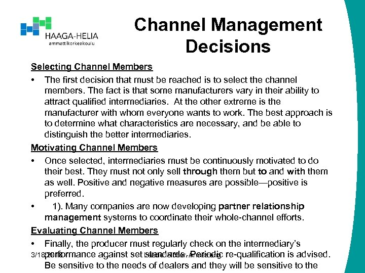 Channel Management Decisions Selecting Channel Members • The first decision that must be reached