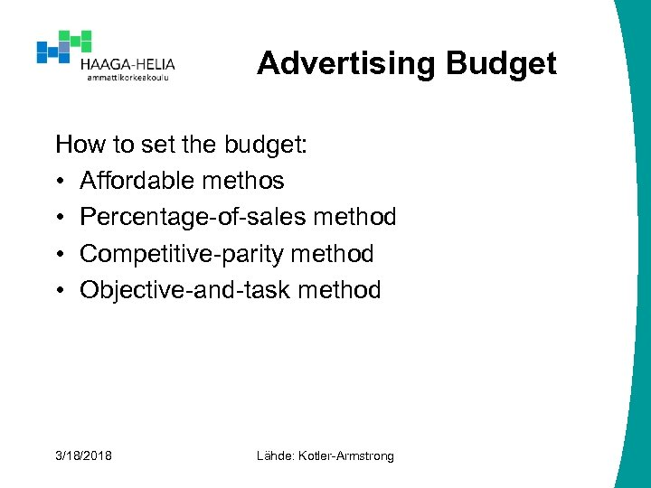 Advertising Budget How to set the budget: • Affordable methos • Percentage-of-sales method •