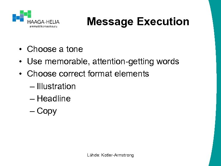 Message Execution • Choose a tone • Use memorable, attention-getting words • Choose correct