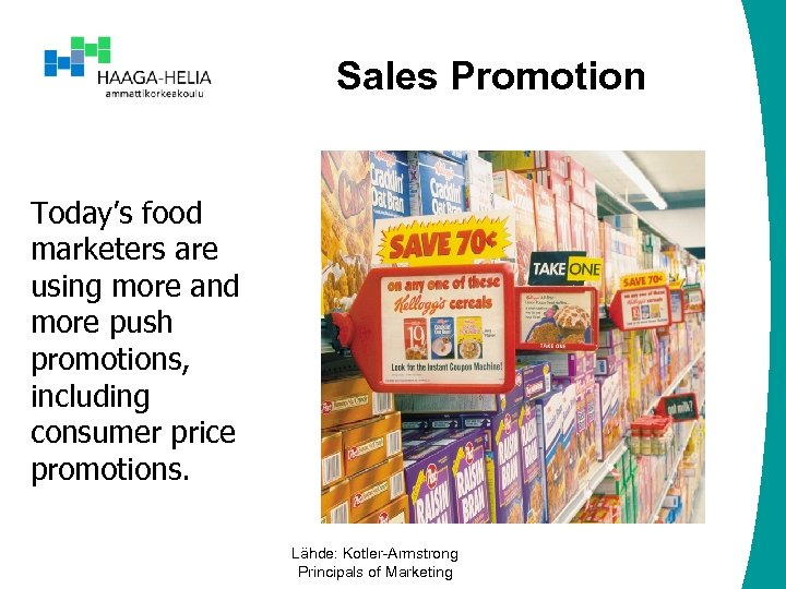 Sales Promotion Today's food marketers are using more and more push promotions, including consumer