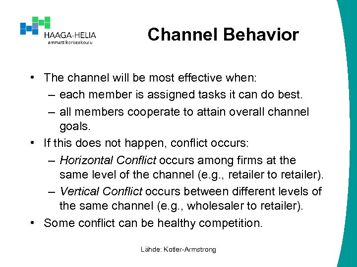 Channel Behavior • The channel will be most effective when: – each member is