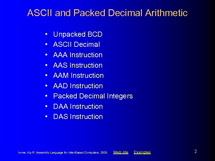 ASCII and Packed Decimal Arithmetic • • • Unpacked BCD ASCII Decimal AAA Instruction