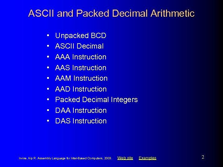 ASCII and Packed Decimal Arithmetic • • • Unpacked BCD ASCII Decimal AAA Instruction