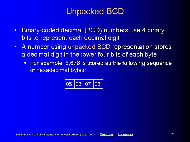 Unpacked BCD • Binary-coded decimal (BCD) numbers use 4 binary bits to represent each