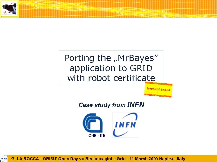 """Porting the """"Mr. Bayes"""" application to GRID with robot certificate Case study from INFN"""