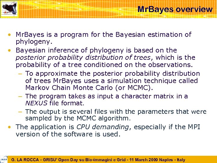 Mr. Bayes overview • Mr. Bayes is a program for the Bayesian estimation of