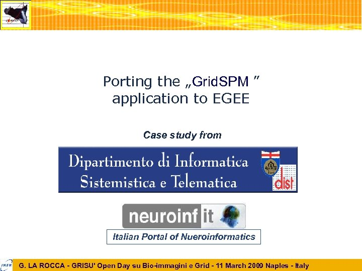 """Porting the """"Grid. SPM """" application to EGEE Case study from Italian Portal of"""